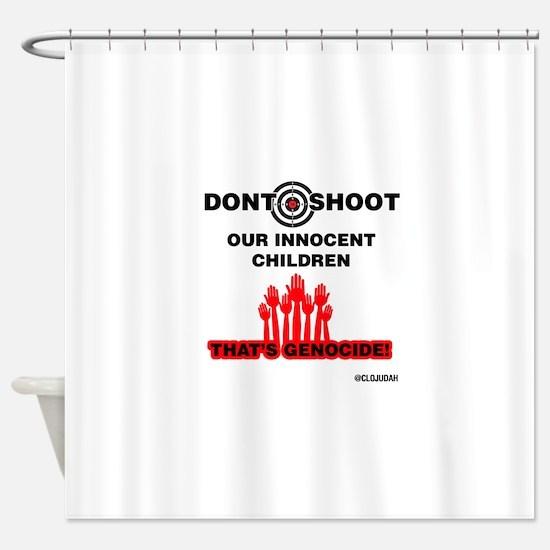 Don't Shoot Children Shower Curtain