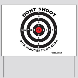 Don't Shoot Children Bullseye Yard Sign