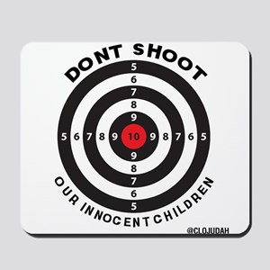 Don't Shoot Children Bullseye Mousepad