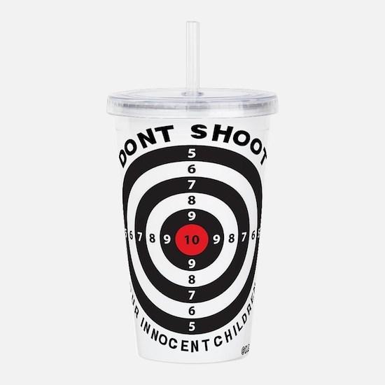 Don't Shoot Children Bullseye Acrylic Double-wall