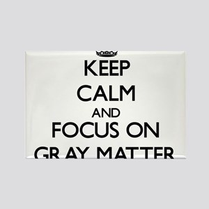 Keep Calm and focus on Gray Matter Magnets