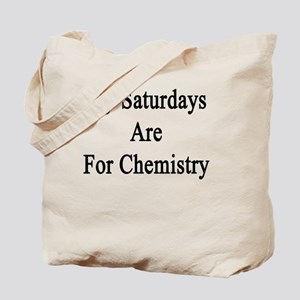 My Saturdays Are For Chemistry  Tote Bag
