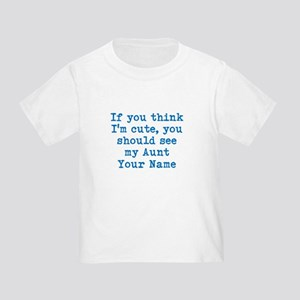 You Should See My Aunt (Custom) T-Shirt