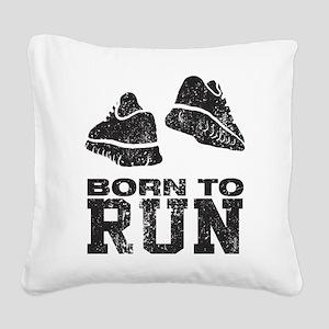 Born To Run Square Canvas Pillow