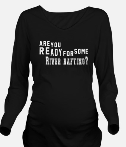 Are You Ready For So Long Sleeve Maternity T-Shirt