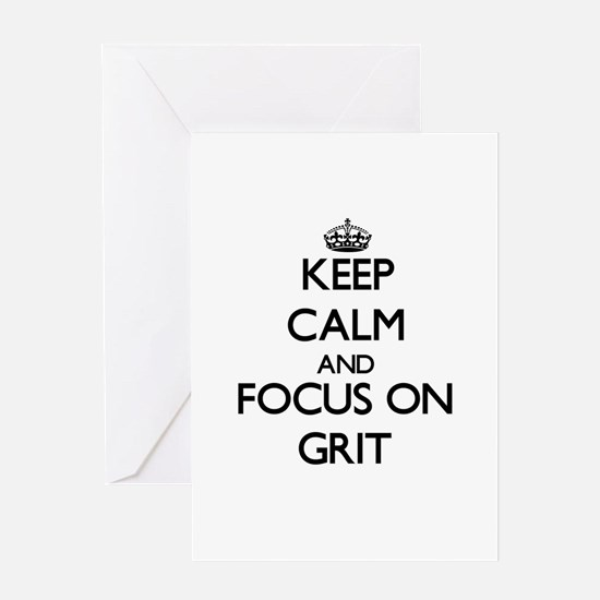 Keep Calm and focus on Grit Greeting Cards