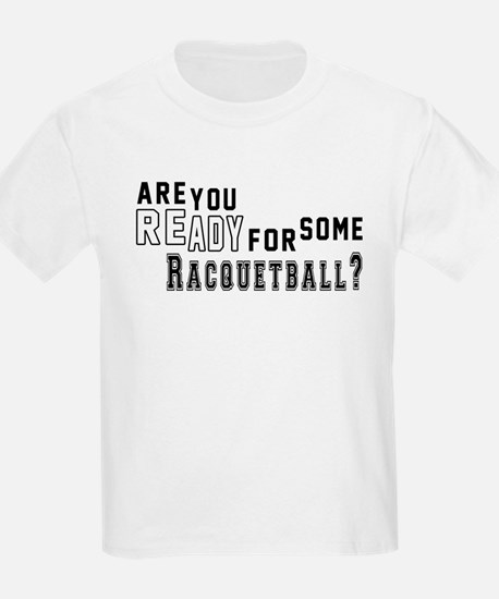 Are You Ready For Some Racquetb T-Shirt