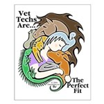 Vet Techs Are The Perfect Fit - Small Poster