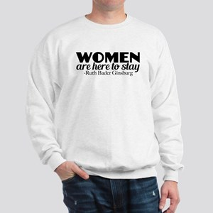 Women Here to Stay Sweatshirt
