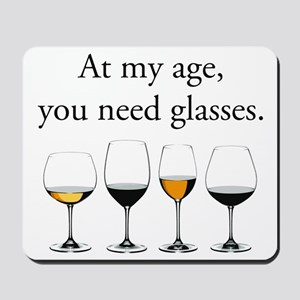 At My Age, You Need Glasses Mousepad