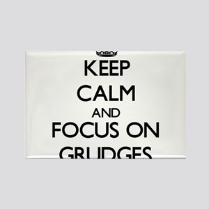 Keep Calm and focus on Grudges Magnets