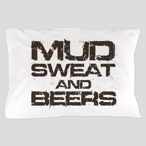 Mud Sweat and Beers Pillow Case