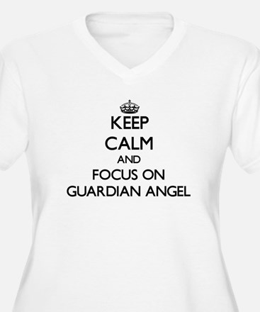 Keep Calm and focus on Guardian Angel Plus Size T-