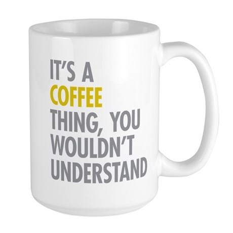 Its A Coffee Thing Large Mug