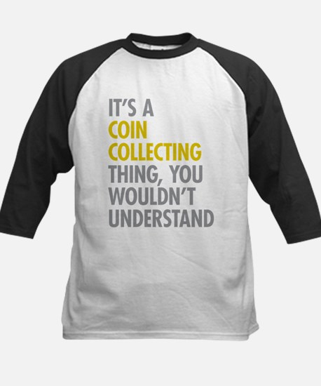 Its A Coin Collecting Thing Kids Baseball Jersey