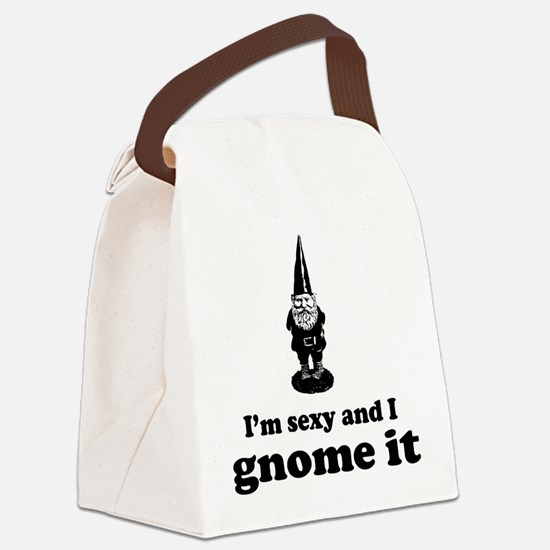 I'm sexy and I gnome Canvas Lunch Bag