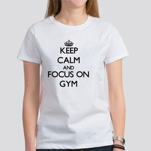 Keep Calm and focus on Gym T-Shirt