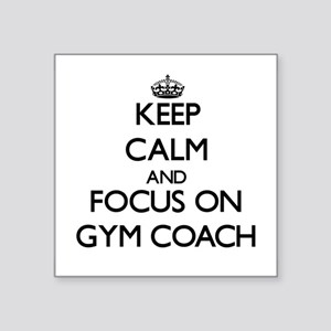 Keep Calm and focus on Gym Coach Sticker