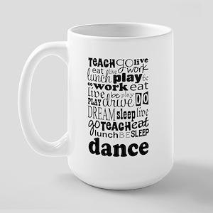 Dance Teacher quote Large Mug