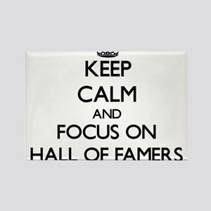 Keep Calm and focus on Hall Of Famers Magnets