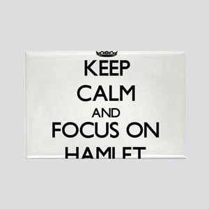Keep Calm and focus on Hamlet Magnets