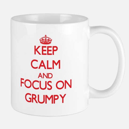 Keep Calm and focus on Grumpy Mugs