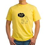 No no NO! SHE Eats for Two! Yellow T-Shirt