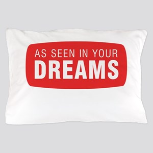 As seen in your dreams Pillow Case