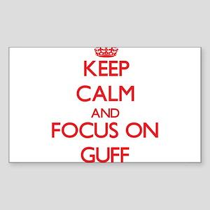 Keep Calm and focus on Guff Sticker