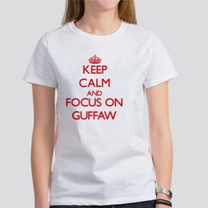 Keep Calm and focus on Guffaw T-Shirt