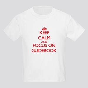 Keep Calm and focus on Guidebook T-Shirt