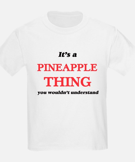 It's a Pineapple thing, you wouldn&#39 T-Shirt