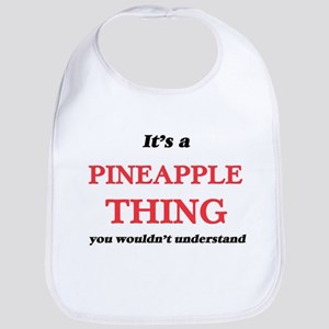 It's a Pineapple thing, you wouldn&#3 Baby Bib