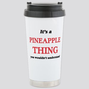 It's a Pineapple th Stainless Steel Travel Mug