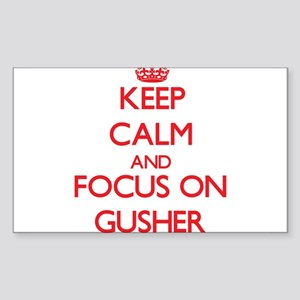 Keep Calm and focus on Gusher Sticker