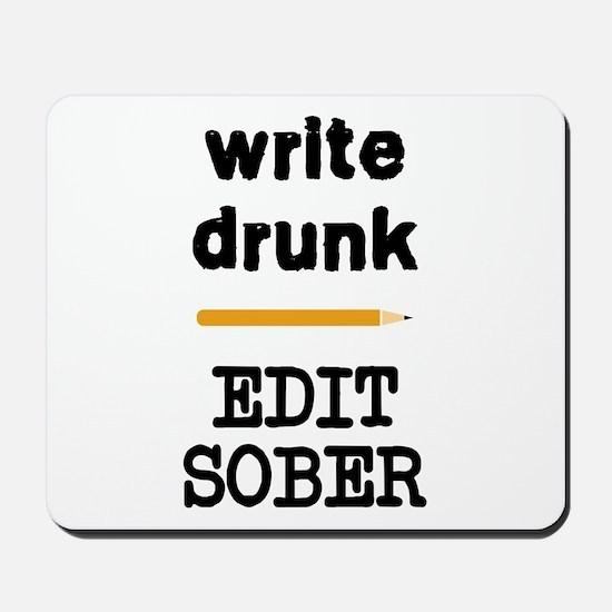 Write Drunk Edit Sober Mousepad