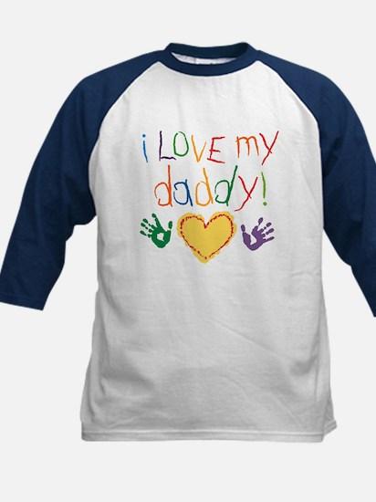 i love my daddy Kids Baseball Jersey