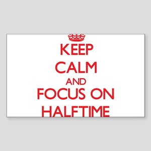 Keep Calm and focus on Halftime Sticker