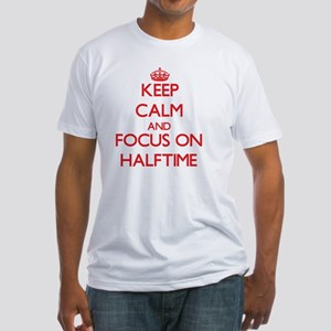 Keep Calm and focus on Halftime T-Shirt