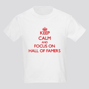 Keep Calm and focus on Hall Of Famers T-Shirt