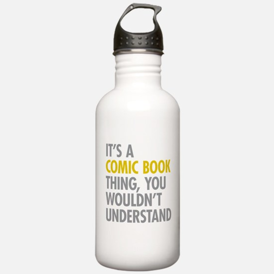 Its A Comic Book Thing Water Bottle