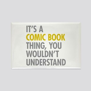 Its A Comic Book Thing Rectangle Magnet