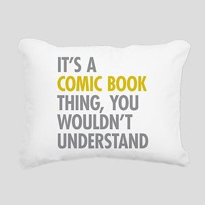 Its A Comic Book Thing Rectangular Canvas Pillow