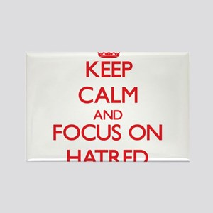 Keep Calm and focus on Hatred Magnets