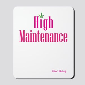 High Maintenance (Pink) Mousepad