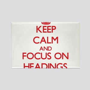 Keep Calm and focus on Headings Magnets
