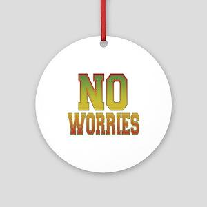 No Worries Ornament (Round)
