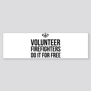 Volunteer firefighters free Bumper Sticker