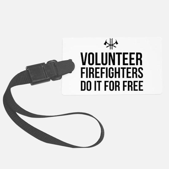 Volunteer firefighters free Luggage Tag