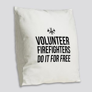 Volunteer firefighters free Burlap Throw Pillow